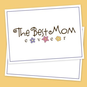 """Best Mom Ever"" Printable Mother's Day Card"