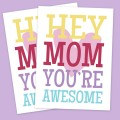 """Hey Mom"" Printable Mother's Day Card"